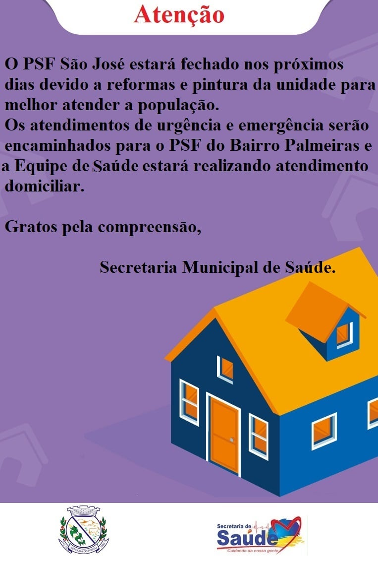 Secretaria Municipal de Saúde faz comunicado sobre o atendimento da equipe de saúde durante reformas no PSF São José.